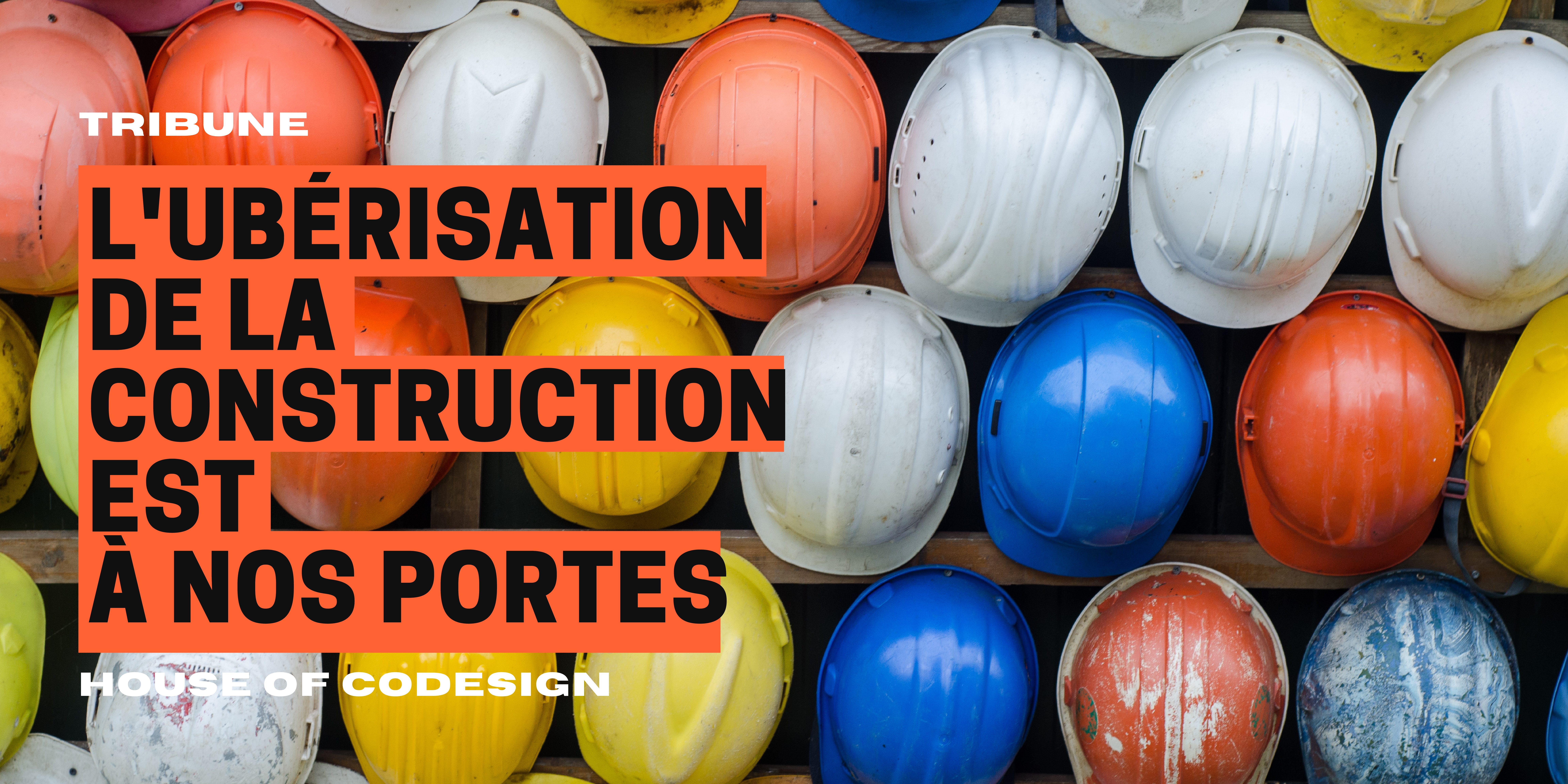 L'Ubérisation de la construction est à nos portes.
